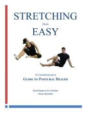 Stretching Made Easy: A Comprehensive Guide To Postural Health