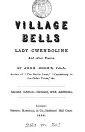Village Bells: Lady Gwendoline; and Other Poems