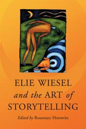 Elie Wiesel and the Art of Storytelling
