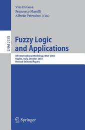 Fuzzy Logic and Applications: 5th International Workshop, WILF 2003, Naples, Italy, October 9-11, 2003, Revised Selected Papers