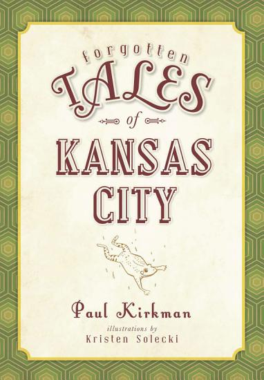 Forgotten Tales of Kansas City PDF