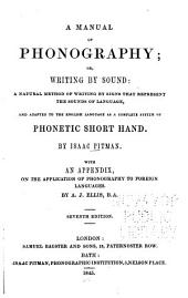 A Manual of Phonography; Or, Writing by Sound: A Natural Method of Writing by Signs that Represent the Sounds of Language, and Adapted to the English Language as a Complete System of Phonetic Shorthand