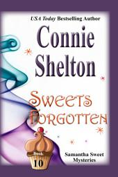 Sweets Forgotten: A Sweet's Sweets Bakery Mystery