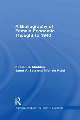 A Bibliography of Female Economic Thought up to 1940 PDF