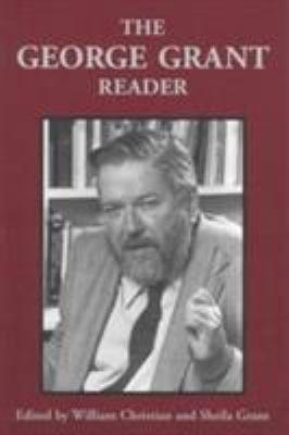 The George Grant Reader PDF