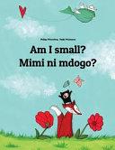 Am I Small? Mimi Ni Mdogo?