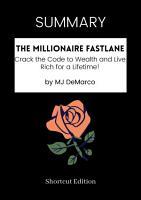 SUMMARY   The Millionaire Fastlane by MJ DeMarco PDF