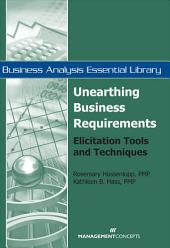 Unearthing Business Requirements: Elicitation Tools and Techniques