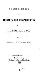 Verzeichniss der altdeutschen Handschriften der K. k. Hofbibliothek zu Wien