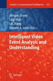 Intelligent Video Event Analysis and Understanding