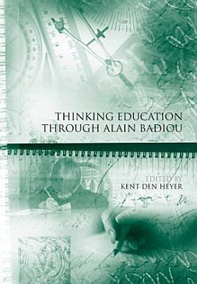 Thinking Education Through Alain Badiou PDF