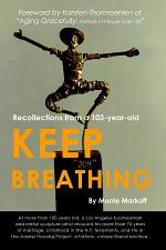 Keep Breathing: Recollections from a 103-year-old