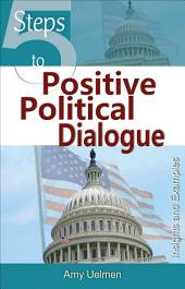 5 Steps to Positive Political Dialogue: Insights and Examples