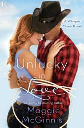Unlucky in Love: A Whisper Creek Novel