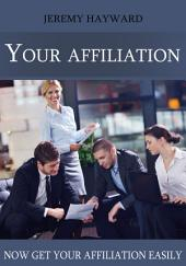 Your affiliation: Now get your affiliation easily