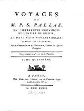 Voyages de m. P. S. Pallas, en différentes provinces de l'empire de Russie, et dans l'Asie septentrionale