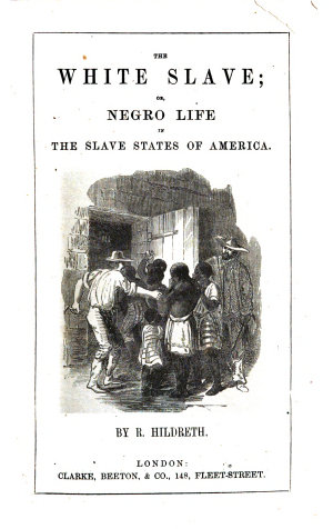 The White Slave  Or  Negro Life in the Slave States of America
