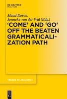 COME  and  GO  off the Beaten Grammaticalization Path PDF