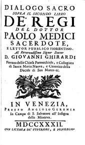 Dialoghi Sacri Sopra La Divina Scrittura: ¬Il Secondo Libro De' Regi, Volume 9