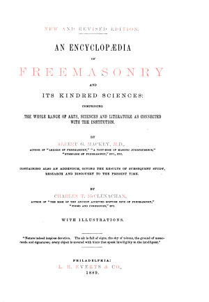 An Encyclopaedia of Freemasonry and Its Kindred Sciences  Comprising the Whole Range of Arts  Sciences and Literature as Connected with the Institution