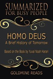 HOMO DEUS   Summarized For Busy People