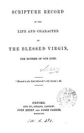 Scripture record of the life and character of the blessed Virgin