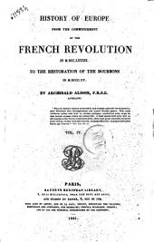 History of Europe from the Commencement of the French Revolution in 1789 to the Restauration of the Bourbons in 1815 Archibald Alison: Volume 4