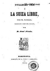 Guillermo Tell, ó, La Suiza libre