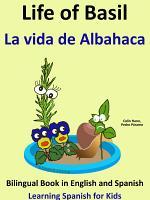 Learn Spanish: Spanish for Kids. Life of Basil - La vida de Albahaca