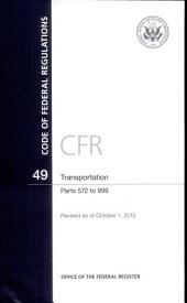 Code of Federal Regulations, Title 49, Transportation, PT. 572-999, Revised as of October 1, 2012