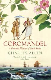 Coromandel: A Personal History of South India