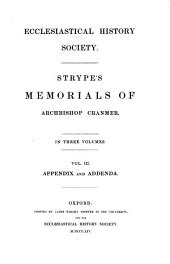 Memorials of the Most Reverend Father in God, Thomas Cranmer: ... Wherein the History of the Church, and the Reformation of it ... are Greatly Illustrated, Volume 3, Issue 2