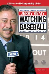 Watching Baseball: Discovering The Game Within The Game, Edition 4