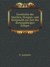 Geschichte der Seuchen, Hungers- und Kriegsnoth zur Zeit des dreissigj?hrigen Krieges