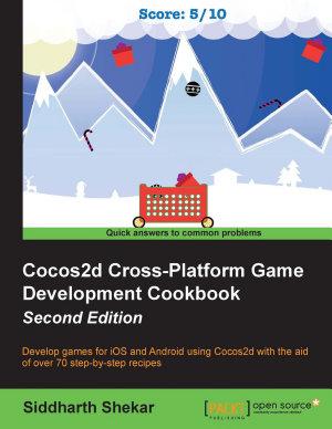 Cocos2d Cross Platform Game Development Cookbook PDF