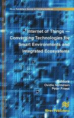 Internet of Things: Converging Technologies for Smart Environments and Integrated Ecosystems