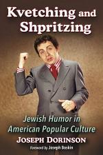 Kvetching and Shpritzing