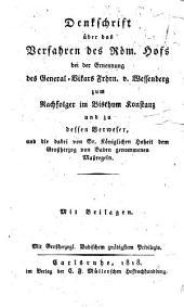 Denkschrift über das Verfahren des Röm. Hofs bei der Ernennung des General-Vikars Frhrn V. Wessenberg zum Nachfolger im Bisthum Konstanz