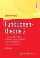 Funktionentheorie 2: Riemann ́sche Flächen Mehrere komplexe Variable Abel ́sche Funktionen Höhere Modulformen, Ausgabe 2