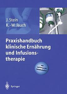 Praxishandbuch klinische Ern  hrung und Infusionstherapie PDF