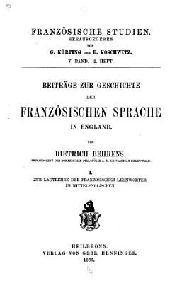 Beitr  ge zur Geschichte der franz  sischen Sprache in England PDF