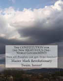 The Constitution for the New Righteous One-World Governmint!