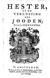 Hester of de Verlossing der Jooden. (Tooneelspel.)