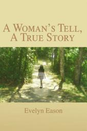 A Woman's Tell, A True Story