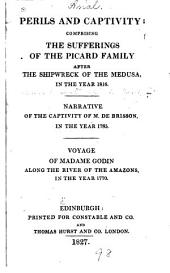 Perils and Captivity: Comprising the Sufferings of the Picard Family After the Shipwreck of the Medusa, in the Year 1816