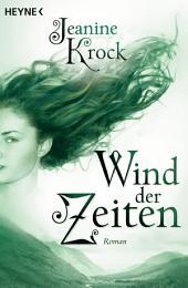 Wind der Zeiten: Roman