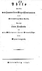 Philo an die versammelten Repräsentanten des Wirtembergischen Volks: nebst einer Trostrede an die Märtyrer ihrer Grundsätze