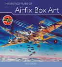 The Vintage Years of Airfix Box Art PDF