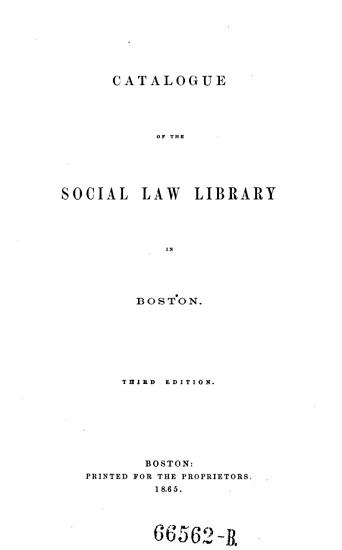 Catalogue of the Social Law Library in Boston  3  ed   under the supervision of Jeel P  Bishop  PDF