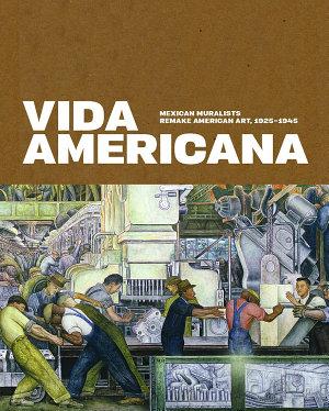 Vida Americana   Mexican Muralists Remake American Art  1925 1945